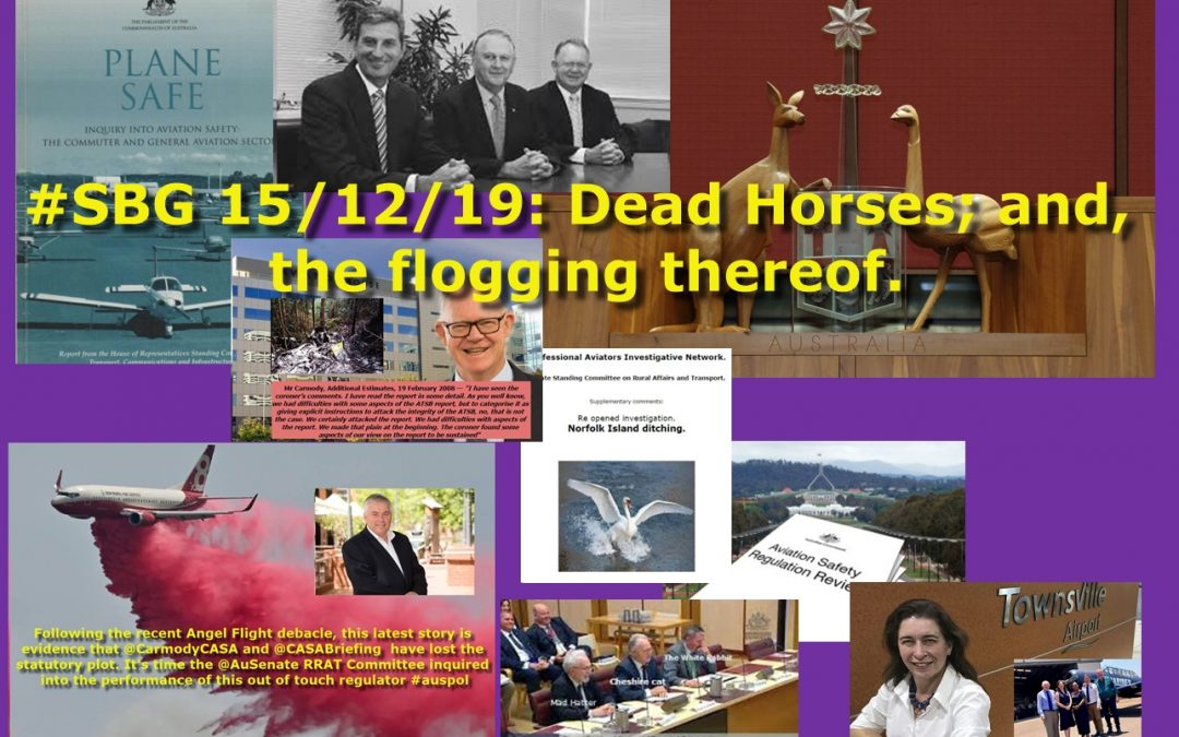 #SBG 15/12/19: Dead Horses; and, the flogging thereof.