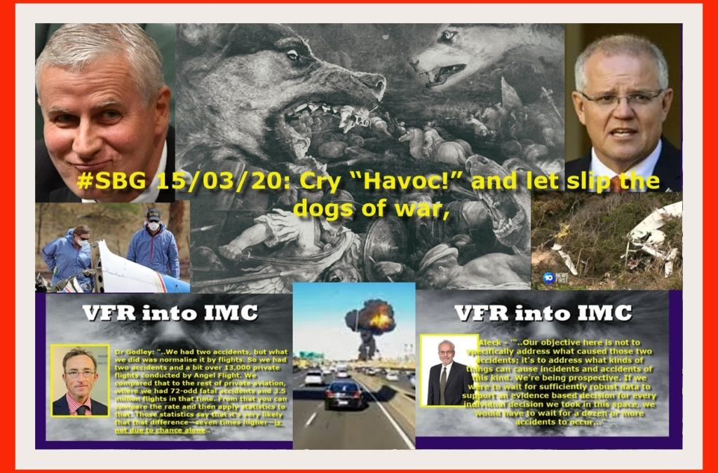 "#SBG 15/03/20: Cry ""Havoc!"" and let slip the dogs of war,"