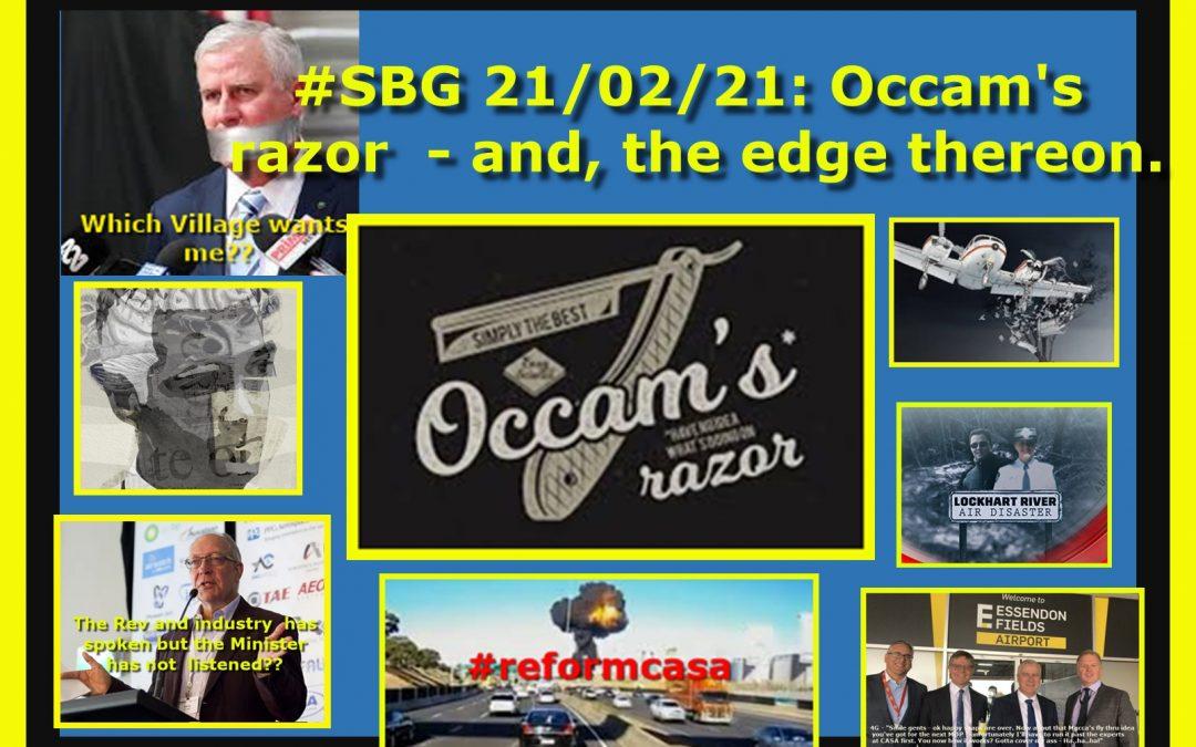 #SBG 21/02/21: Occam's razor  – and, the edge thereon.